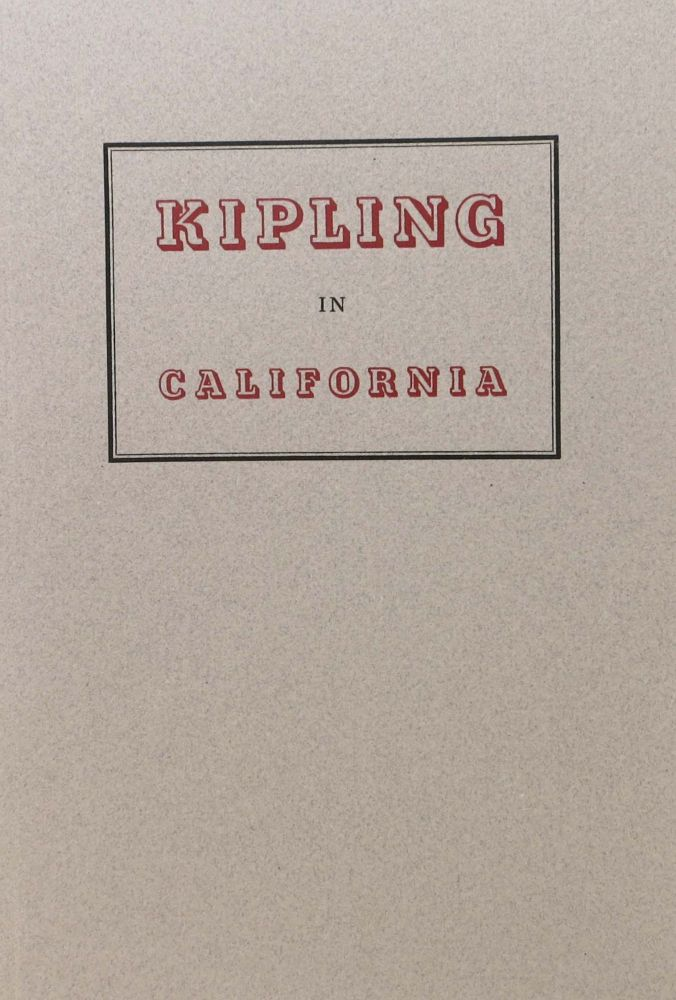 KIPLING In CALIFORNIA. Thomas - Pinney.