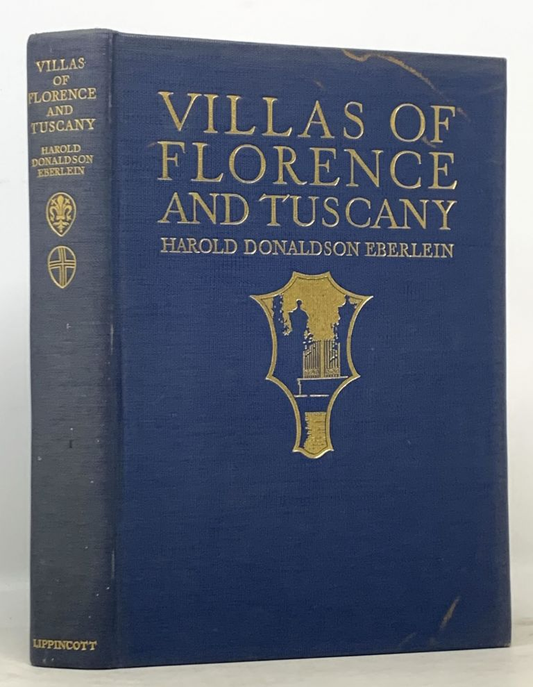 VILLAS Of FLORENCE And TUSCANY. Architecture, Harold Donaldson Eberlein.