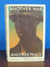 ANOTHER WAR, ANOTHER PEACE. Ronald J. Glasser.