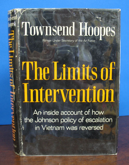 The LIMITS Of INTERVENTION. Townsend Hoopes.