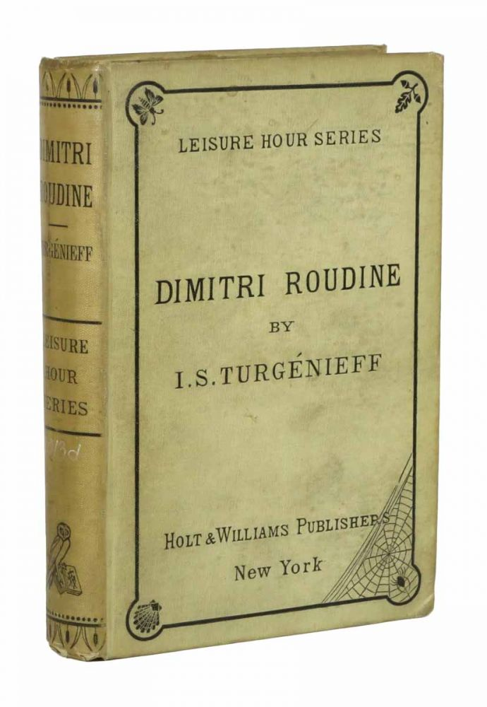 DIMITRI ROUDINE. A Russian Novel.; Translated from the French and German Versions (Reprinted from EVERY SATURDAY). Turgenev, Ivan S. Turgénieff.
