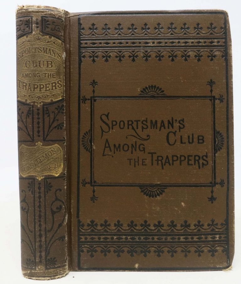 The SPORTSMAN'S CLUB AMONG The TRAPPERS. Sportsman Club Series #3. Charles A. Fosdick, Harry Castlemon.