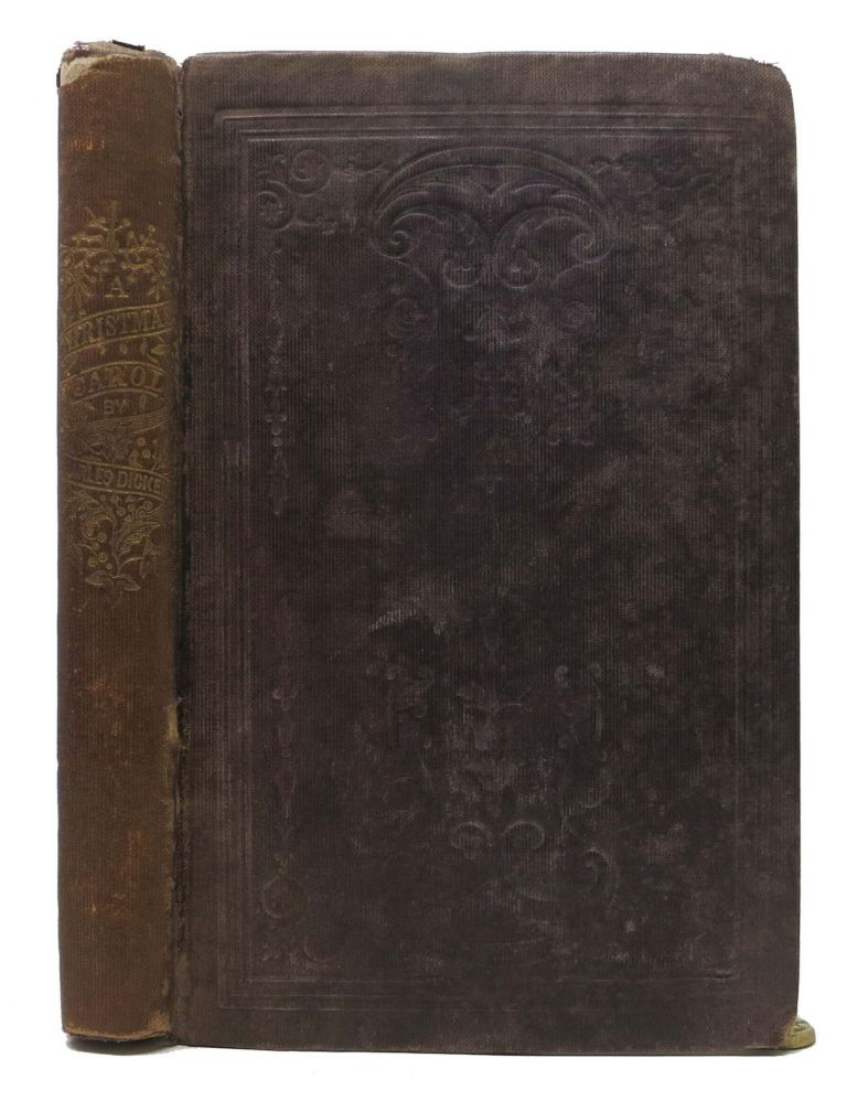 A CHRISTMAS CAROL. In Prose. Being a Ghost Story of Christmas. Charles Dickens, 1812 - 1870.