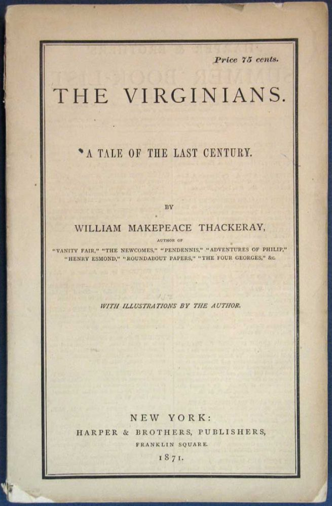 The VIRGINIANS. A Tale of the Last Century. William Makepeace Thackeray, 1811 - 1863.