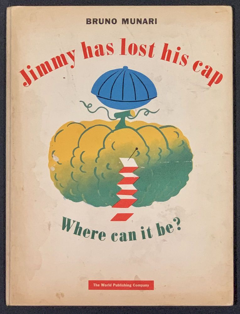 JIMMY HAS LOST HIS CAP. WHERE CAN IT BE? Bruno Munari.