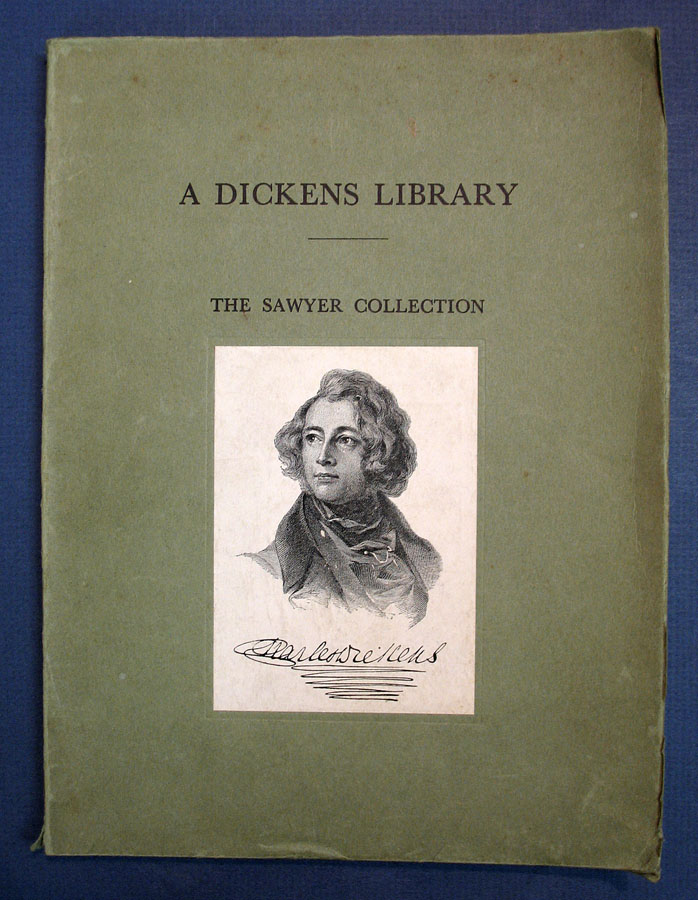 A DICKENS LIBRARY: The Sawyer Collection. Bibliography.