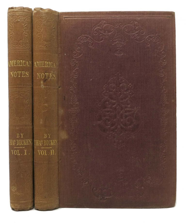 AMERICAN NOTES For GENERAL CIRCULATION. In Two Volumes. Charles Dickens, 1812 - 1870.