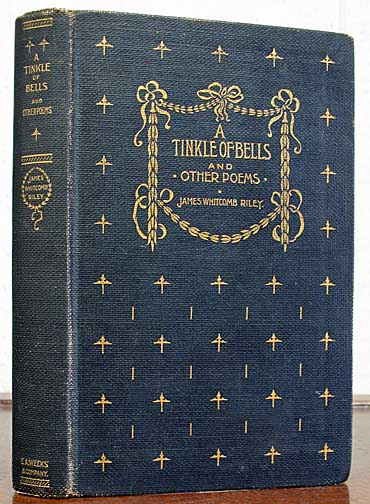 A TINKLE Of BELLS And Other Poems. James Whitcomb Riley, 1849 - 1916.