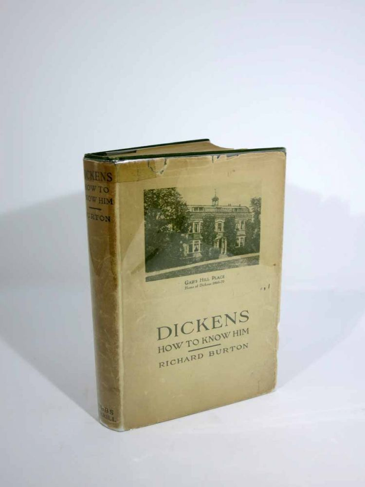 CHARLES DICKENS. How To Know HIm. Charles. 1812 - 1870 Dickens, Richard Burton.