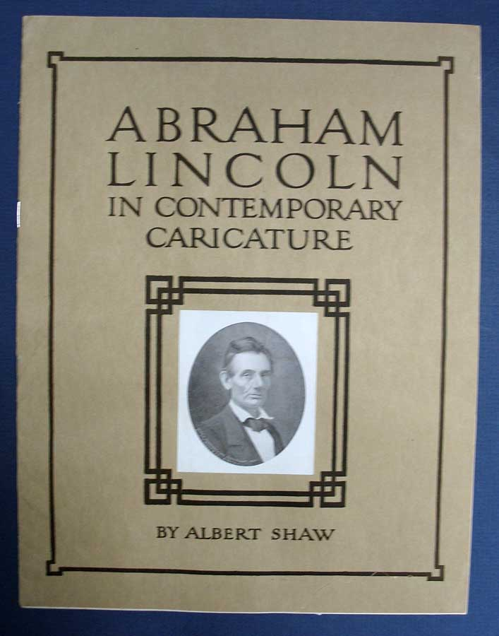 ABRAHAM LINCOLN In CONTEMPORARY CARICATURE. Abraham. 1809 - 1865 Lincoln, Albert Shaw.