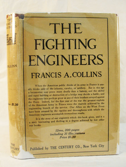 The FIGHTING ENGINEERS. WWI, Francis A. Collins.