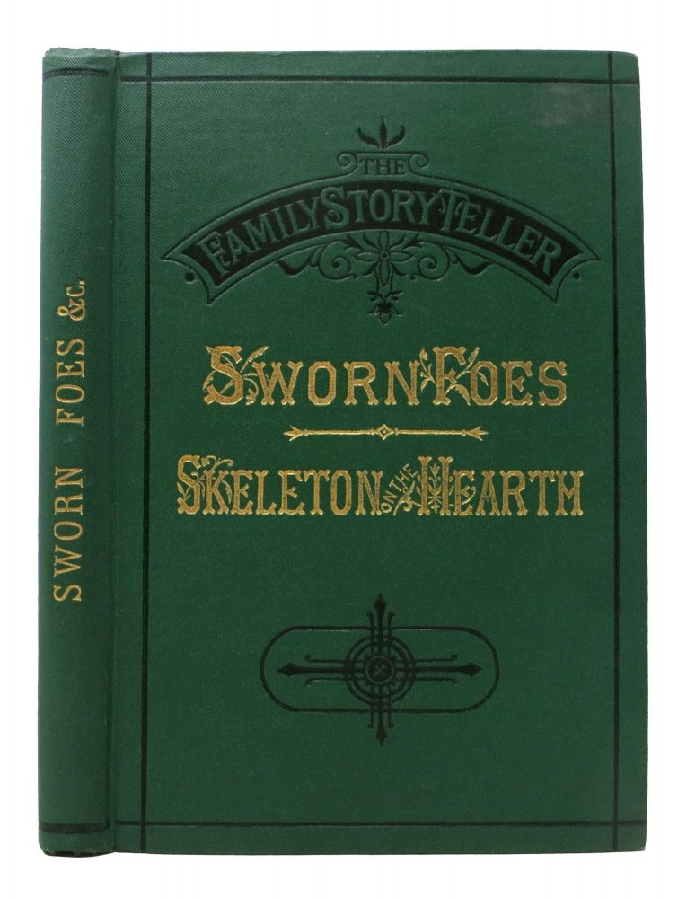 "SWORN FOES. The SKELETON On The HEARTH. The Family Story-Teller No. 6. 19th C. Mystery, "" ""Revolving Lights 'By the Author of ""A Life's Curse, "" ""For Life and Death."