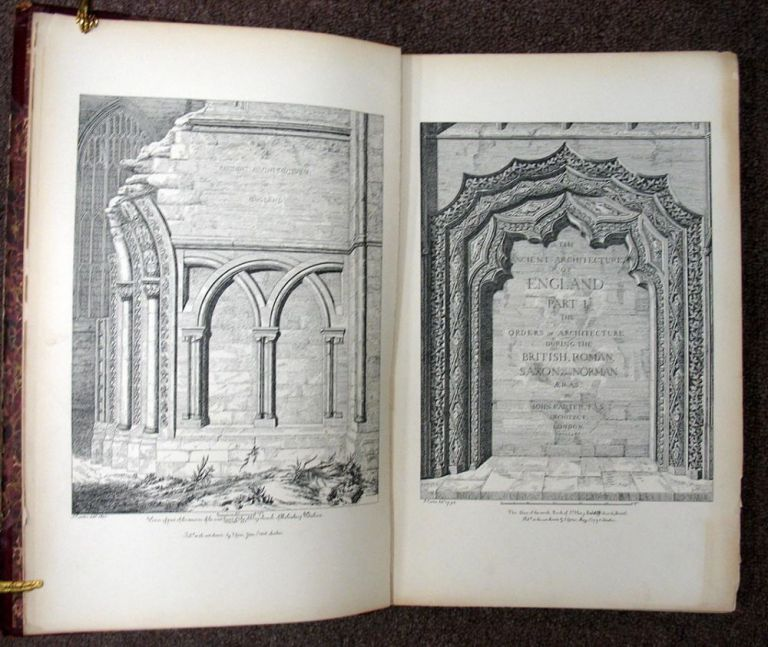 The ANCIENT ARCHITECTURE Of ENGLAND Including the Orders During the British, Roman, Saxon, and Norman Eras; and Under the Reigns of Henry III. and Edward III. A New and Improved Edition with Notes and Copius Indexes by John Britton, Esq., F.S.A., Etc. John . Britton Carter, John, 1748 - 1817, 1771 - 1857.