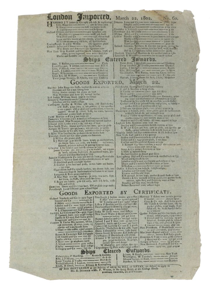 "BILL Of ENTRY BROADSIDE. ""LONDON IMPORTED, March 22 - 26, 1802. No. 60. - No. 63"" Great Britain - Historical Documents - Customs Establishment, R. Seymour, P. Wicks."