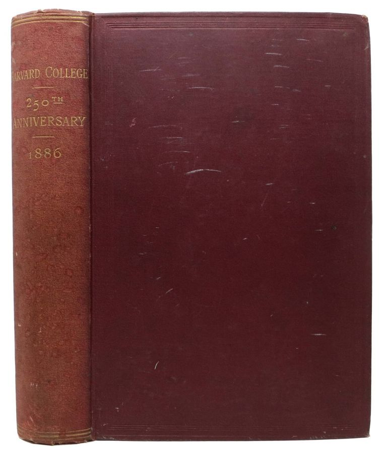 A RECORD Of COMMEMERATION, November Fifth to Eighth, 1886, on the Two Hundred and Fiftieth Anniversary of the Founding of Harvard College. Anonymous.