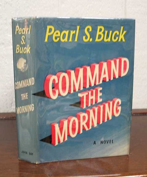 COMMAND The MORNING. Pearl Buck, ydenstricker. 1892 - 1973.