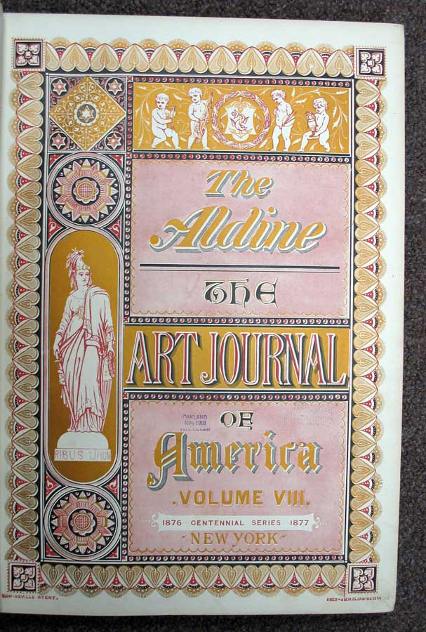 ALDINE. The Art Journal of America. Volume VIII. Centennial Series. 1876 - 1877. Journal.