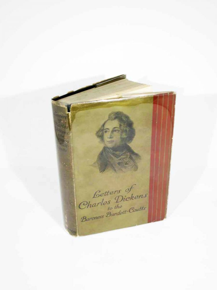 LETTERS Of CHARLES DICKENS to The BARONESS BURDETT-COUTTS.; With a Biographical Introduction. Charles. 1812 - 1870 Dickens, Angela Georgina Burdett-Coutts, Charles C. -, 1st Baroness Burdett-Coutts . Osborne, 1814 – 1906.