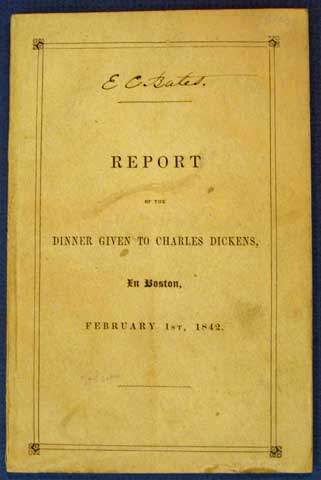 REPORT Of The DINNER GIVEN To CHARLES DICKENS, In Boston, February 1st, 1842. Reported by Thomas Gill and William English, Reporters of the Morning Post. Charles. 1812 - 1870 Dickens, Oliver Wendell . Gill Holmes, William, Thomas. English, 1809 - 1894.