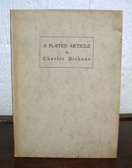A PLATED ARTICLE. With an Introductory Account of the Historical Spode-Copeland China Works to Which it Refers. Charles Dickens.