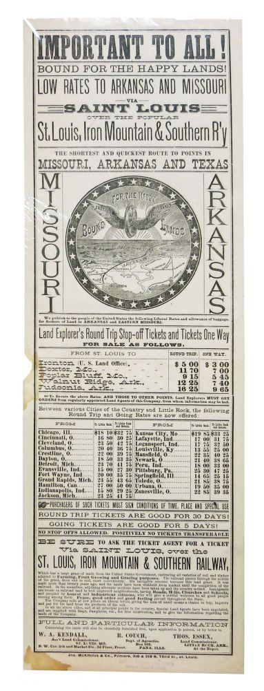 IMPORTANT TO ALL! Bound for the Happy Lands! Low Rates to Arkansas and Missouri via Saint Louis Over the Popular St. Louis, Iron Mountain & Southern R'y. Missouri - Arkansas Railroad Rate Broadside.