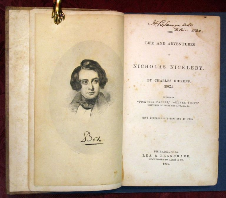 The LIFE And ADVENTURES Of NICHOLAS NICKLEBY. By Charles Dickens (Boz). Charles Dickens, 1812 - 1870.