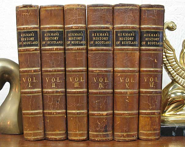 """The HISTORY Of SCOTLAND, Translated from the Latin of George Buchanan; With NOTES And a Continuation to the Union in the Reign of Queen Anne. By James Aikman, Esq. In Four Volumes. [Vols V & VI: """"And a Continuation to the Present Time. In Six Volumes.""""]. George . Aikman Buchanan, James, 1506 - 1582, 1779? - 1860."""