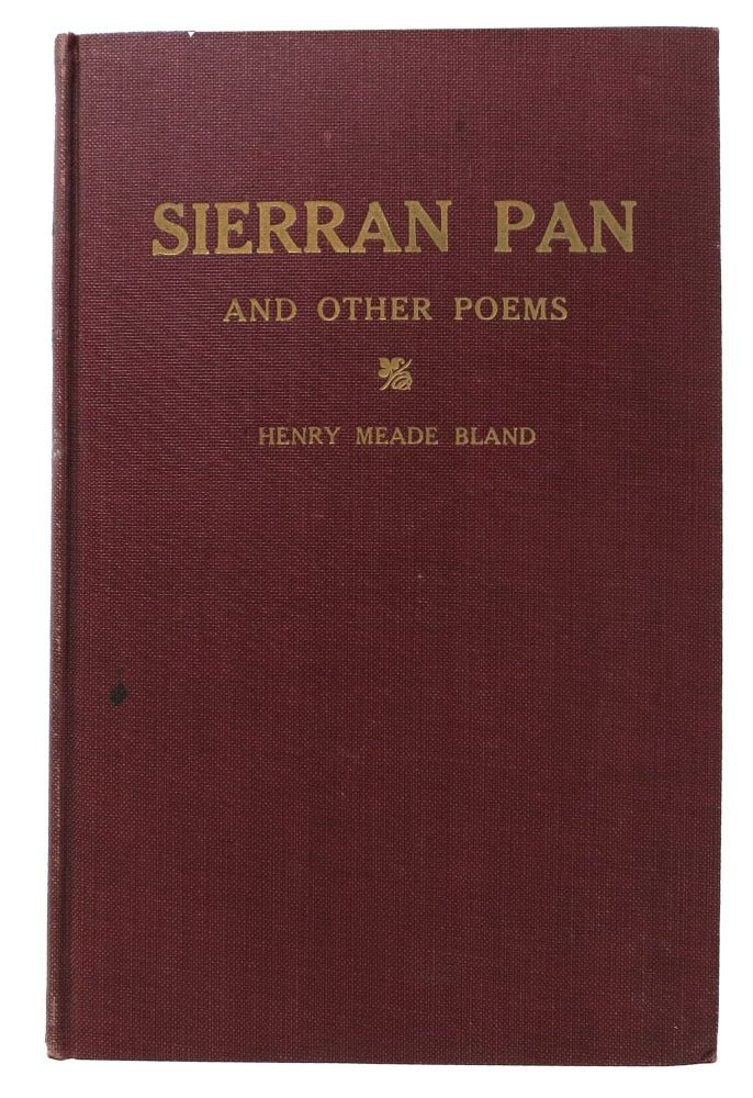 SIERRA PAN And Other Poems. With a Christmas Memory. Henry Meade Bland.
