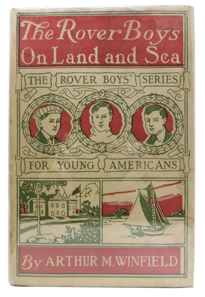 The ROVER BOYS On LAND And SEA or The Crusoes of Seven Islands. The Rover Boys Series for Young Americans #7. Arthur M. Winfield, Edward Stratemeyer.