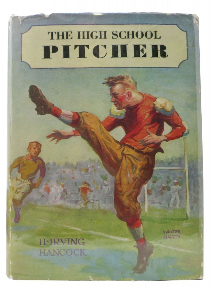 The HIGH SCHOOL PITCHER or Dick & Company on the Gridley Diamond. The High School Boys Series #2. Baseball Fiction, H. Irving Hancock.