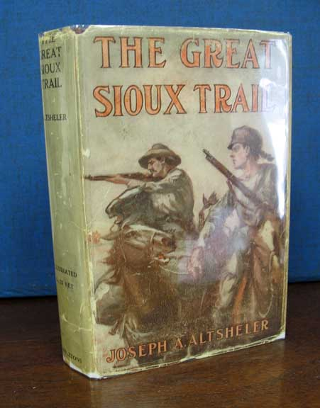 The GREAT SIOUX TRAIL. A Story of Mountain and Plain. The Great West Series #1. Joseph A. Altsheler.