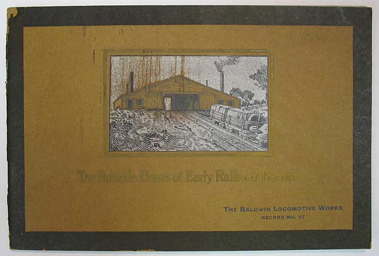 The PORTABLE BOATS Of EARLY RAILROAD PRACTICE. The Baldwin Locomotive Works. Record No. 97. Code Word - Redshort. Railroad Trade Catalogue, . Snowden Bell, oseph, b. 1843.