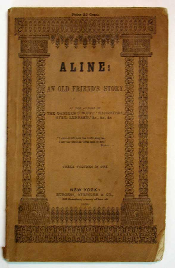 "ALINE: An Old Friend's Story. Three Volumes in One. Elizabeth Caroline . 1798 - 1869 Grey, 'Daughters' ""By the Author of 'The Gambler's Wife', ', 'Sybil Lennard, Duncan."