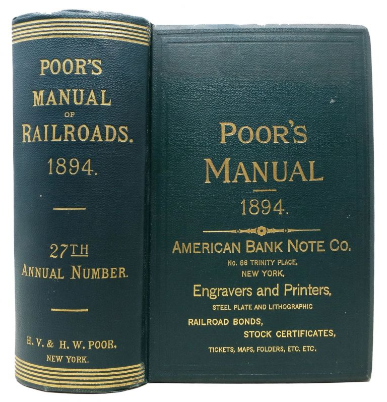 MANUAL Of The RAILROADS Of The UNITED STATES For 1894. Showing Their Route and Mileage; Stocks, Bonds, Debts, Cost, Traffic, Earnings, Expenses & Dividends; Their Organizations, Directors, Officers, etc. With an Appendix Containing a Full Analysis of the Debts of the United States, the Several States and the Chief Counties, Muncipalities, etc., of the Country. Also Statements of Street railway and traction companies, miscellaneous corporations, etc. Henry Poor, arnum. 1812 - 1905.