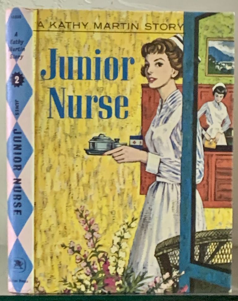 JUNIOR NURSE. A Kathy Martin Story. Kathy Martin Nurse Stories #2. Barbara pseudonym for Lindsay, E. G. Sterne.