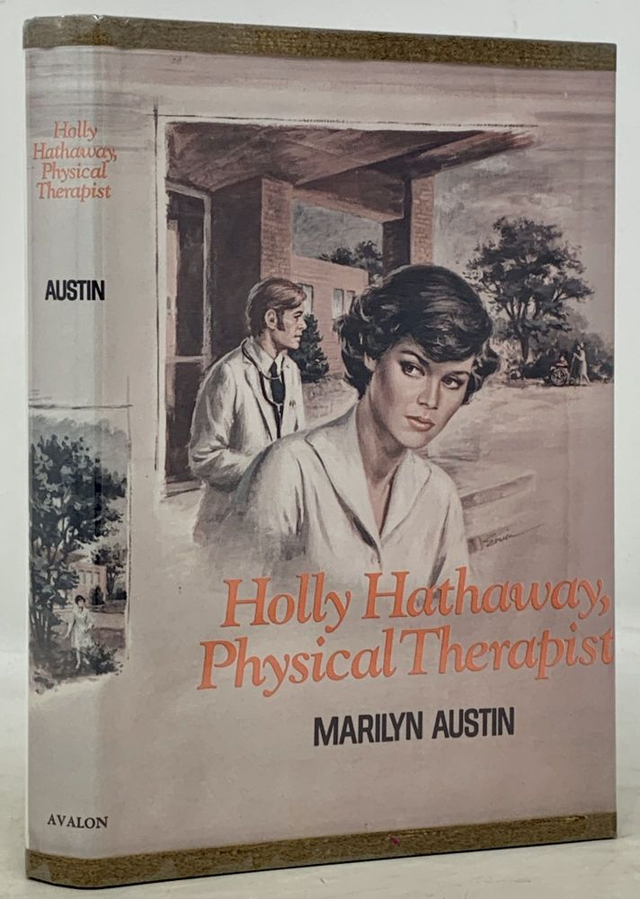 HOLLY HATHAWAY, PHYSICAL THERAPIST. Marilyn Austin.