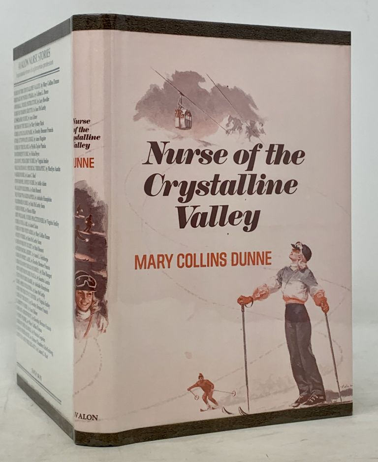 NURSE Of The CRYSTALLINE VALLEY. Mary Collins Dunne.