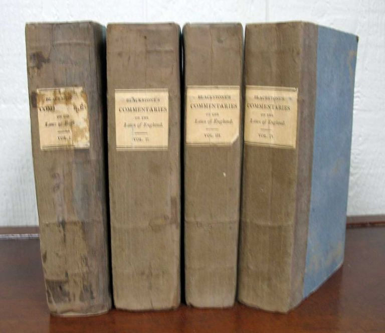 COMMENTARIES On The LAWS Of ENGLAND In Four Books. Sir William . Christian Blackstone, Edward, 1723 - 1780, d. 1823.