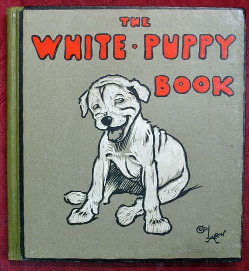 The WHITE - PUPPY BOOK. Cecil Aldin.
