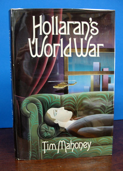 HOLLARAN'S WORLD WAR. Vietnam War Fiction, Tim Mahoney.