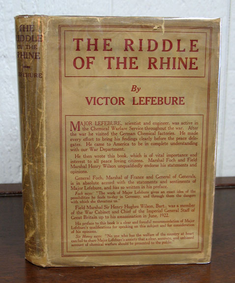 The RIDDLE Of The RHINE: Chemical Strategy in Peace and War.; Preface by Marshal Foch. Introduction by Field Marshal Sir Henry Wilson. WWI, Victor Lefebure.