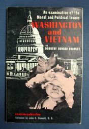 WASHINGTON And VIETNAM. An Examination of the Moral and Political Issues.; Foreword by John C. Bennett, D. D. Dorothy Dunbar Bromley.