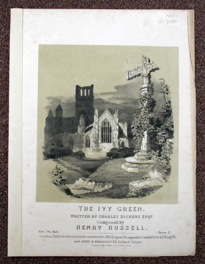 The IVY GREEN. Written by Charles Dickens Esqr. Composed by Henry Russell. Sheet Music, Charles . Russell Dickens, Henry, 1812 - 1870.