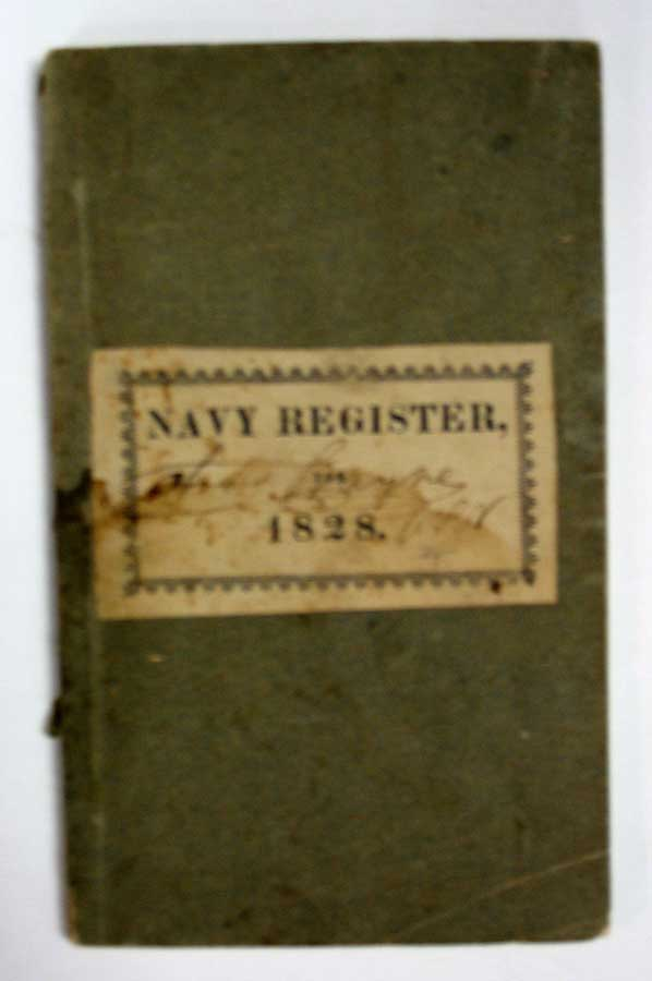 REGISTER Of The COMMISSIONED And WARRANT OFFICERS Of The NAVY Of The UNITED STATES; Including Officers of the Marine Corps, &c. For the Year 1828.; Printed by Order of the Secretary of the Navy, in Compliance with a Resolution of the Senate of the United States, of August 2, 1813. Samuel L. 1787 - 1842. 7th United States Secretary of the Navy Southard.