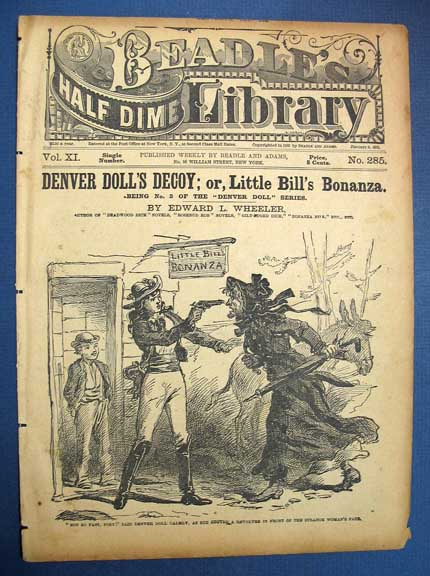 "DENVER DOLL'S DECOY; or, Little Bill's Bonanza. Being No. 3 of the ""Denver Doll"" Series. Beadle's Half Dime Library. Vol. XI. No. 285. Edward Wheeler, ytton. 1845? - 1885."
