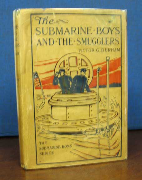 The SUBMARINE BOYS And The SMUGGLERS. Submarine Boys Series #7. Victor G. Durham.