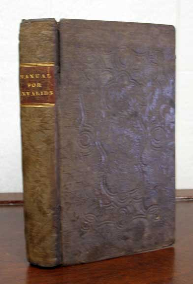 The MANUAL For INVALIDS. 'By a. Physician', Thomas John. 1795? - 1876 Graham.