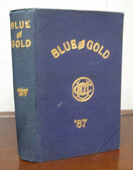 The BLUE And GOLD. '87. Vol. XIII. Published by the Junior Class. University of California. University of California Yearbook, Kimball G. - Easton.