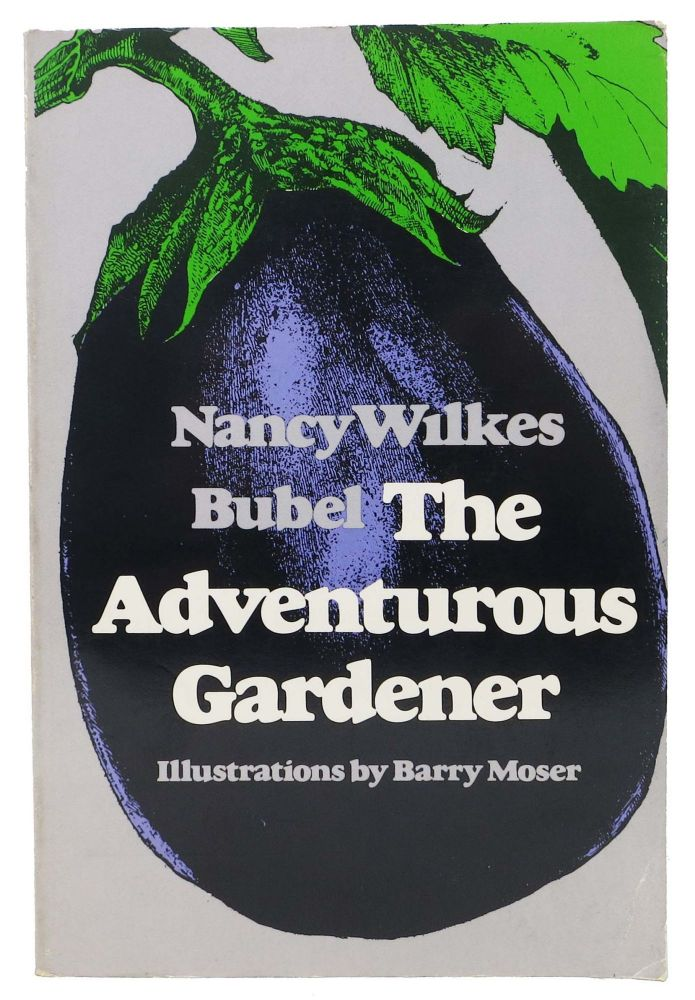 The ADVENTUROUS GARDNER. With Illustrations by Barry Moser. Nancy Wilkes. Moser Bubel, Barry -.
