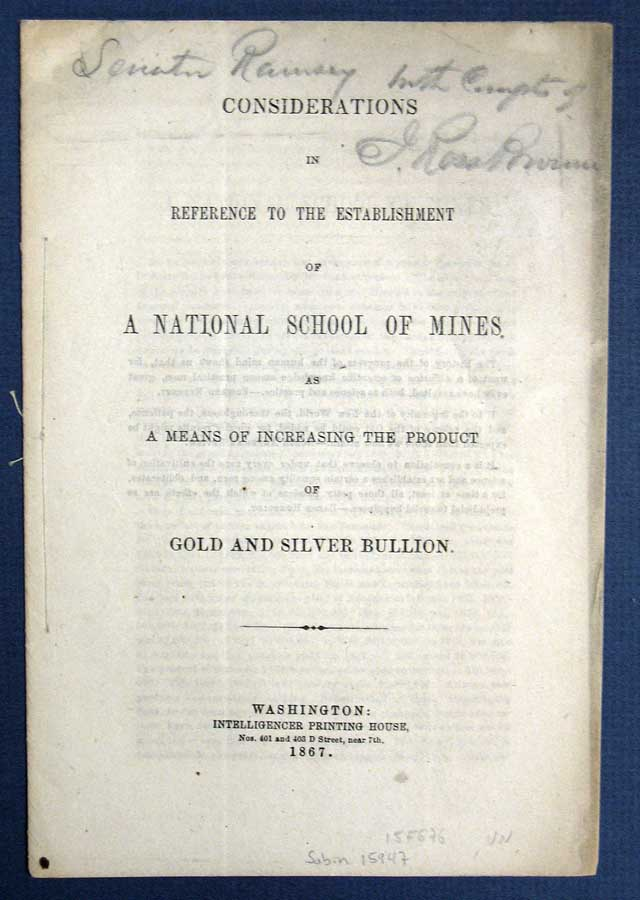 CONSIDERATIONS In REFERENCE To The ESTABLISHMENT Of A NATIONAL SCHOOL Of MINES As a Means of Increasing the Product of Gold and Silver Bullion. John Ross. 1821 - 1875 Browne, Alexander - Former Owner Ramsey, 1815 - 1903.